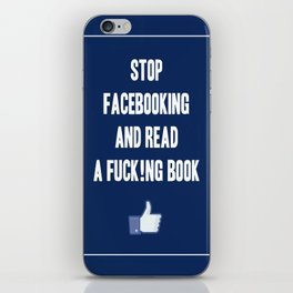 Stop Facebooking and Read a F@cking Book iPhone Skin