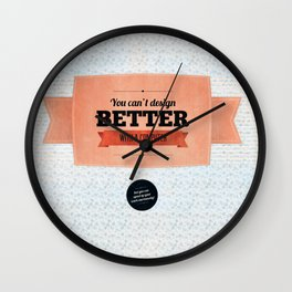 You can't design better with a computer Wall Clock