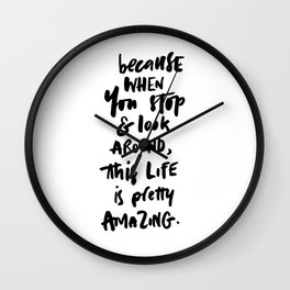 Life s Pretty Amazing Wall Clock