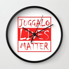 Juggalo Lives Matter T-shirt Design Clown Protest Rally Oppose Spooky Resist Object Objection Wall Clock