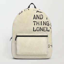 """""""All great and precious things are lonely."""" Backpack"""
