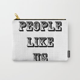 People Like Us No. 8 Carry-All Pouch