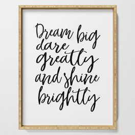 MOTIVATIONAL Poster, Dream Big, Dare Greatly, And Shine Brightly,Inspirational Quote,Nursery Decor,K Serving Tray