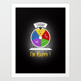 I am Happy Art Print