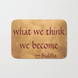 Buddha Quote - What We Think We Become - Famous Quote Bath Mat