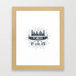 Forest Is My Local Gym Framed Art Print