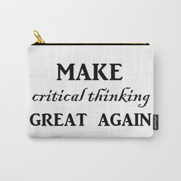 Make critical thinking great again Carry-All Pouch