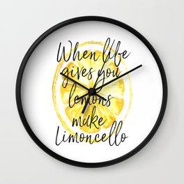 When Life Give You a Lemons Make Limoncello, Kitchen Decor, Wall Art, Hme Decor Wall Clock