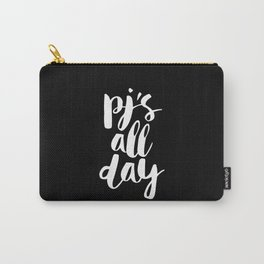 PJs All Day black and white modern typography quote bedroom poster wall art home decor Carry-All Pouch