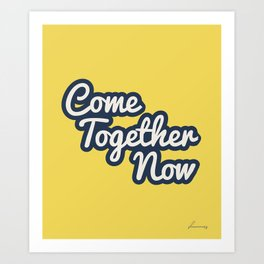 Come Together Now - retro typography Art Print