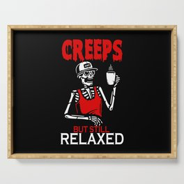 Creeps But Still Relaxed Serving Tray