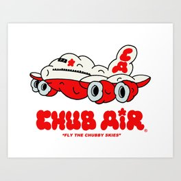 CHUB AIR Art Print