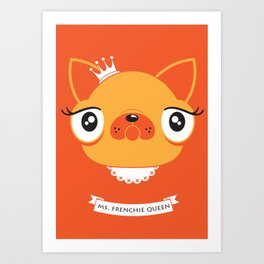 Ms. Frenchie Queen Art Print