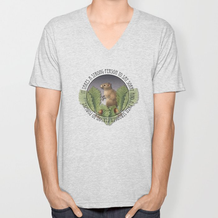 It Takes A Strong Person To Say Sorry And A Even Stronger Person To Forgive Unisex V-Neck