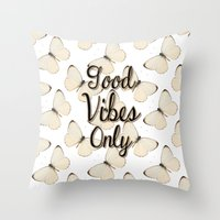 good vibes only Throw Pillows featuring Good Vibes Only by Pati Designs