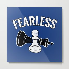 Fearless Pawn Chess Piece - Cool Chess Club Gift Metal Print