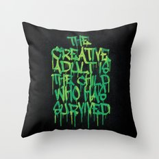 Graffiti Tag Typography! The Creative Adult is the Child Who Has Survived  Throw Pillow