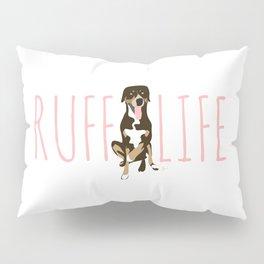 'Ruff Life' Dog 2 Pillow Sham