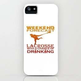 WEEKEND FORECAST LACROSSE iPhone Case