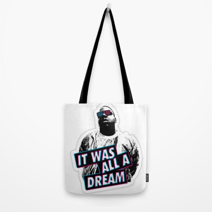 Notorious Big B.I.G it was all a dream Tote Bag