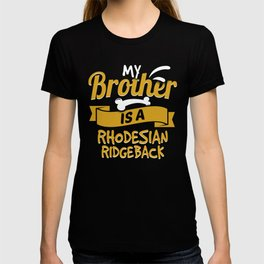 My Brother Is A Rhodesian Ridgeback T-shirt