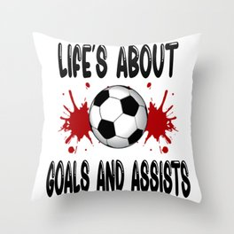 Life Is About Soccer Goals (And Assists) Throw Pillow