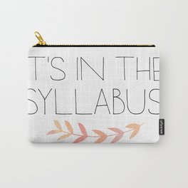 It's In The Syllabus | Funny Teacher Art Carry-All Pouch