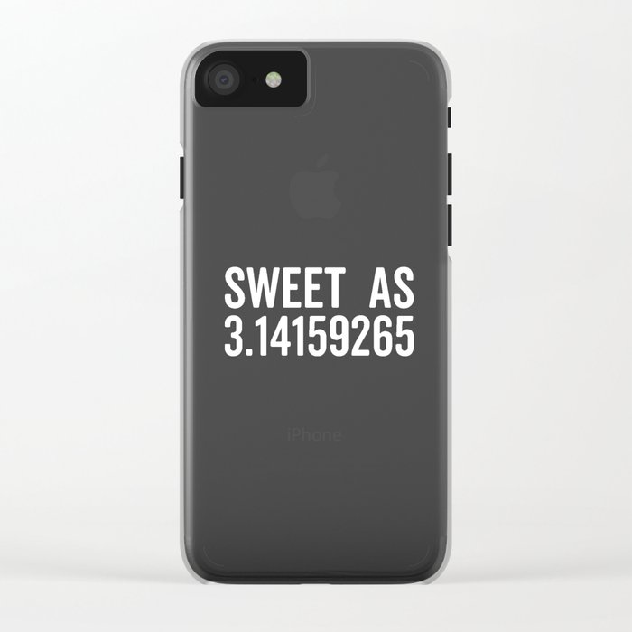 Sweet As Pi Funny Quote Clear iPhone Case
