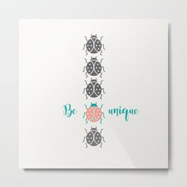 Be unique Metal Print