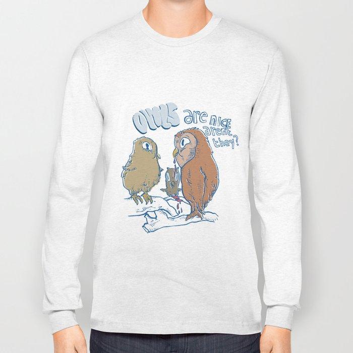 owls are nice Long Sleeve T-shirt