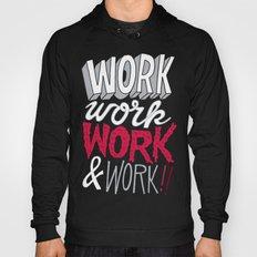 Work! Work! Work! Work! Hoody
