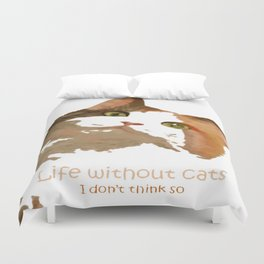 Life Without Cats Duvet Cover