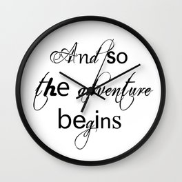 And So The Adventure Begins Wall Clock