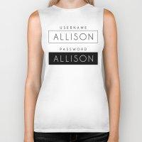 allison argent Biker Tanks featuring His password is also Allison? by Indy