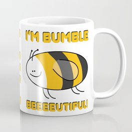 I'm Bumble Beeeeautiful! Coffee Mug
