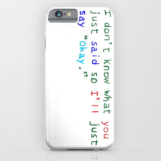 WHAT DID YOU SAY? iPhone & iPod Case