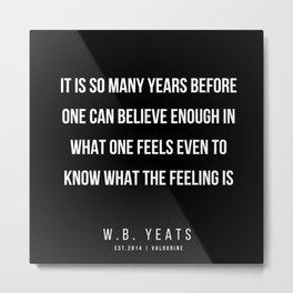 40     |200418| W.B. Yeats Quotes| W.B. Yeats Poems Metal Print