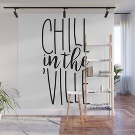 CHILL in the 'VILLE Wall Mural