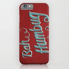 Bah Humbug iPhone Case