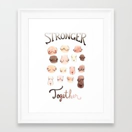 Stronger Together Framed Art Print