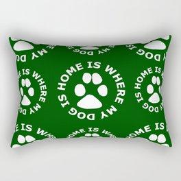 My Dog is Home Rectangular Pillow