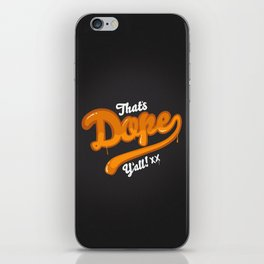 That's Dope Y'all! iPhone Skin