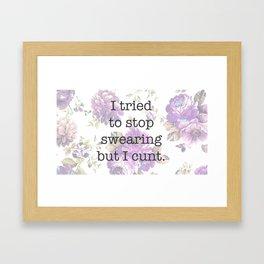 but I cunt Framed Art Print