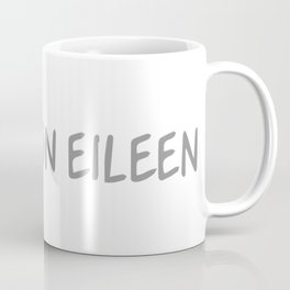 I Came On Eileen Coffee Mug