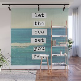 Let the sea set you free Wall Mural
