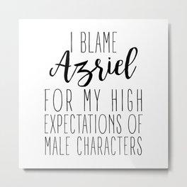 High Expectations - Azriel Metal Print