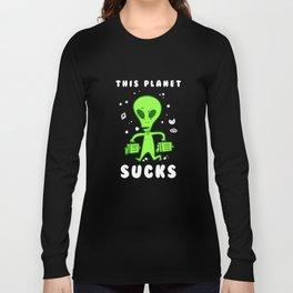 This Planet Sucks Long Sleeve T-shirt