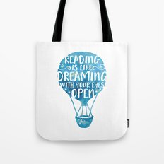 Reading is like Dreaming with Your Eyes Open Tote Bag