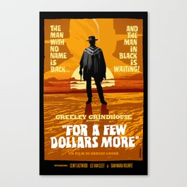 For a Few Dollars More Canvas Print