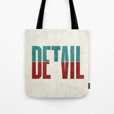 Devil in the detail. Tote Bag